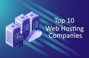 Top 10 web hosting companies, web hosting companies, best web hosting companies in India, web hosting services