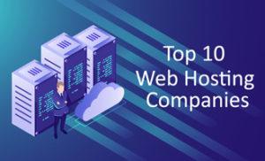 Top 10 Web Hosting Companies List, Best web hosting companies