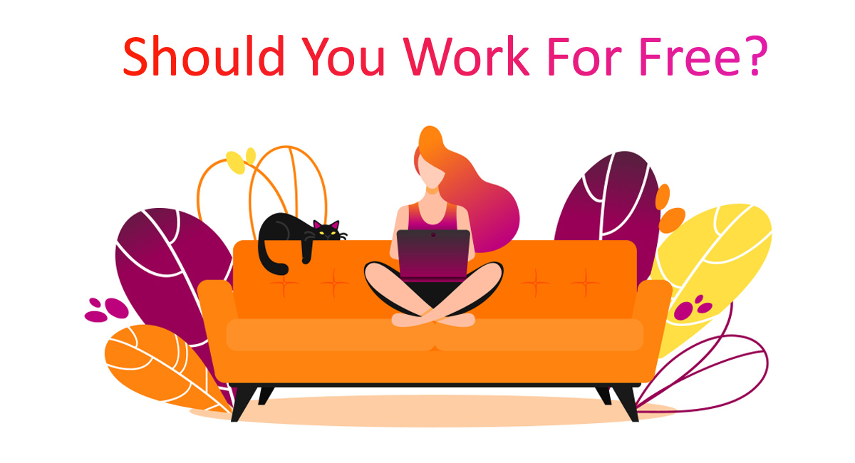 Should you work for free, should I work for free, work without pay, pro bono consulting