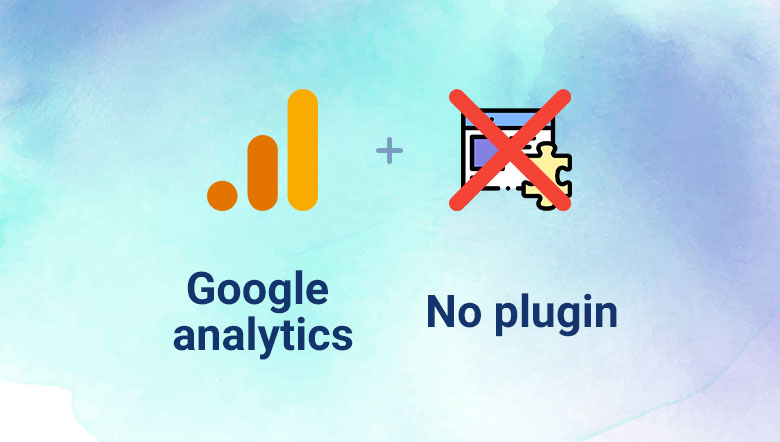 How to add Google Analytics code in website without using a plugin